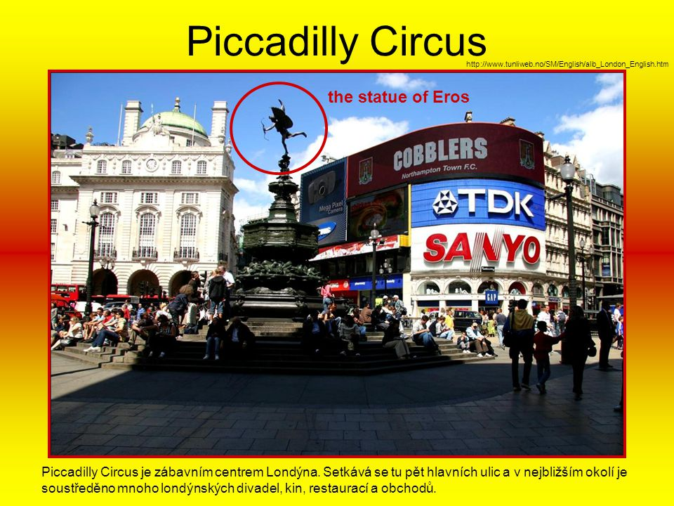 Piccadilly Circus the statue of Eros