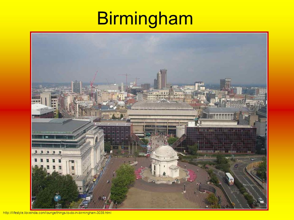 Birmingham http://lifestyle.iloveindia.com/lounge/things-to-do-in-birmingham-3039.html