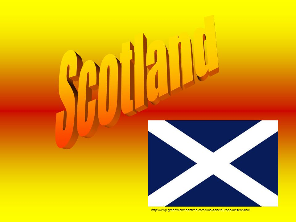 Scotland http://wwp.greenwichmeantime.com/time-zone/europe/uk/scotland/