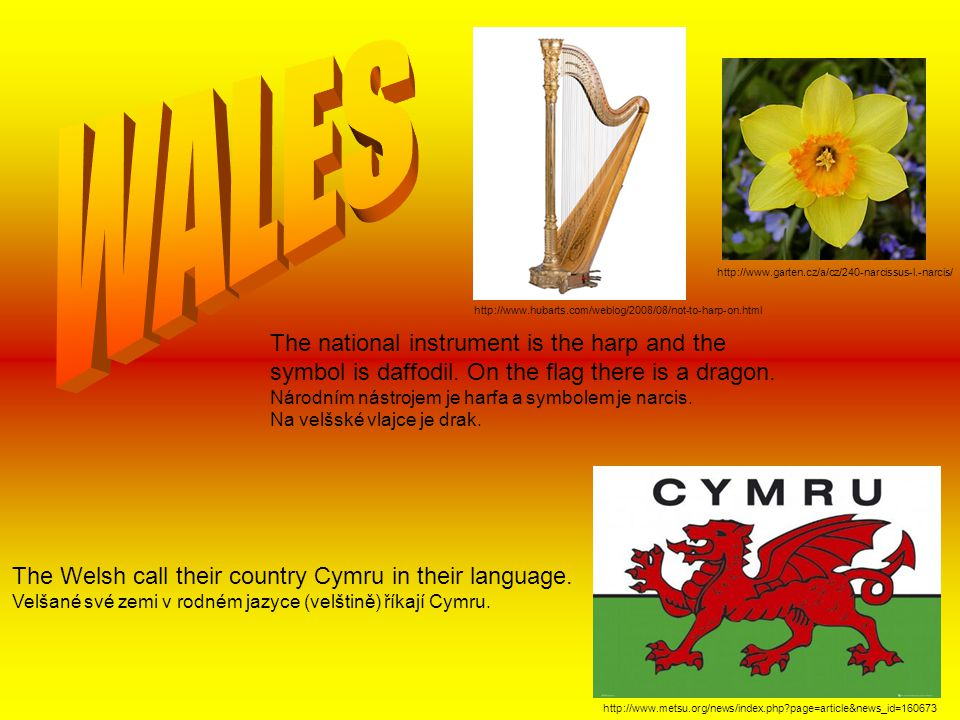 WALES The national instrument is the harp and the