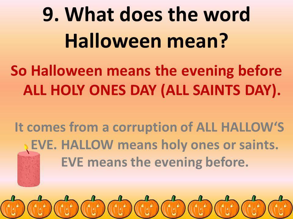 9. What does the word Halloween mean