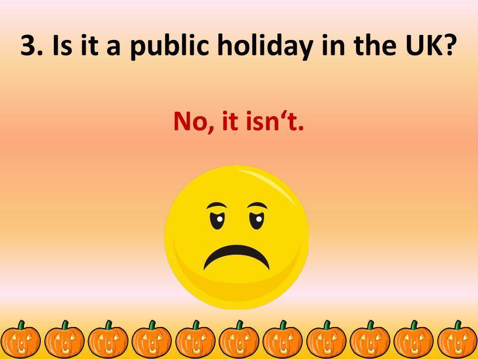 3. Is it a public holiday in the UK