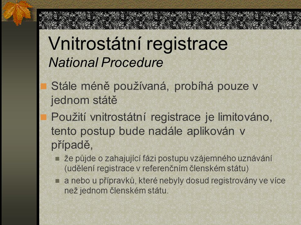 Vnitrostátní registrace National Procedure