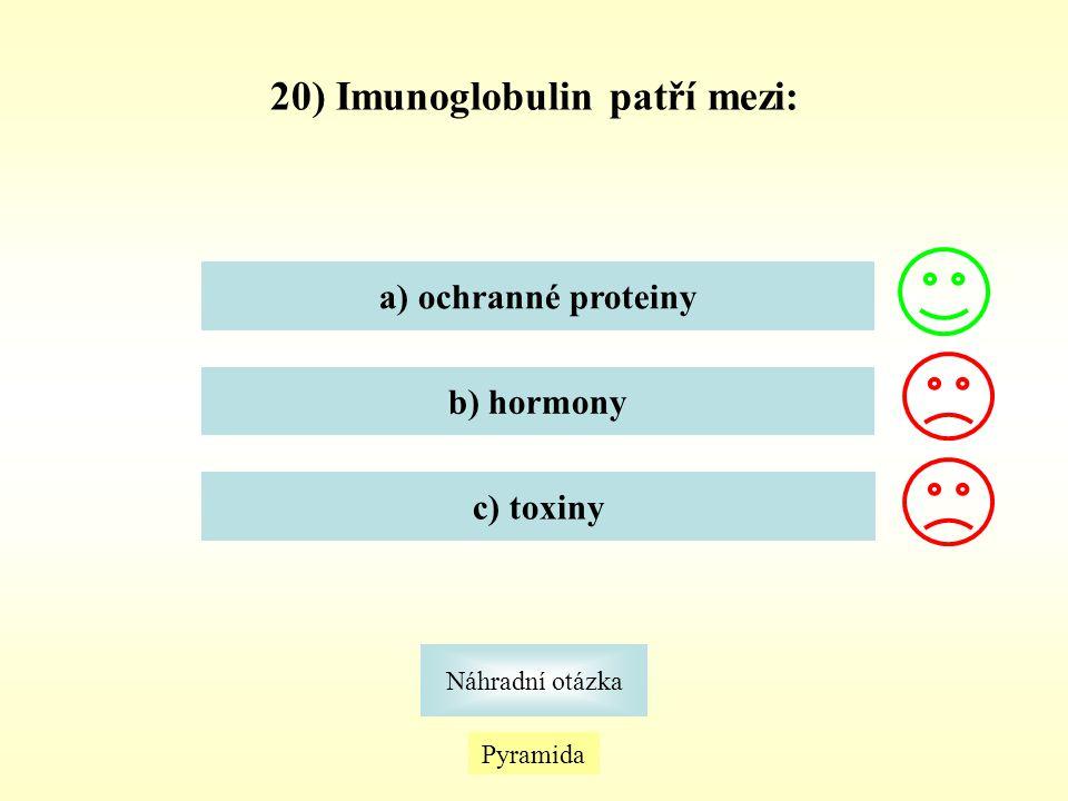 20) Imunoglobulin patří mezi: