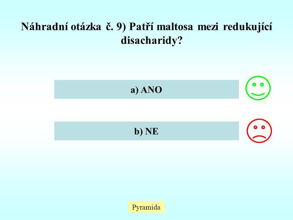 Náhradní otázka č. 9) Patří maltosa mezi redukující disacharidy