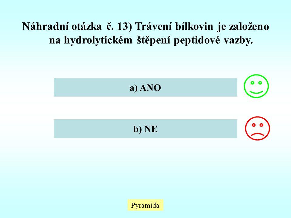 Náhradní otázka č. 13) Trávení bílkovin je založeno na hydrolytickém štěpení peptidové vazby.