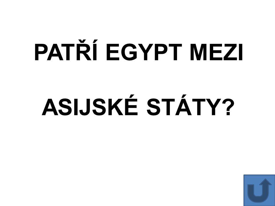 PATŘÍ EGYPT MEZI ASIJSKÉ STÁTY