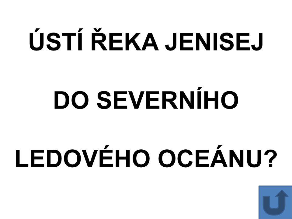 ÚSTÍ ŘEKA JENISEJ DO SEVERNÍHO LEDOVÉHO OCEÁNU