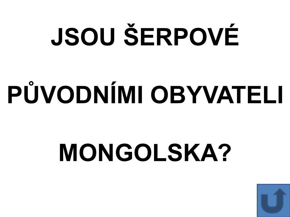 JSOU ŠERPOVÉ PŮVODNÍMI OBYVATELI MONGOLSKA