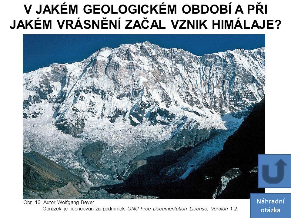 V JAKÉM GEOLOGICKÉM OBDOBÍ A PŘI JAKÉM VRÁSNĚNÍ ZAČAL VZNIK HIMÁLAJE