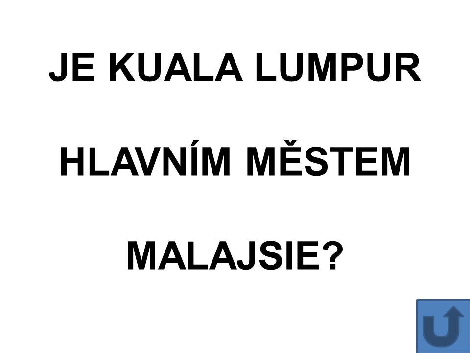 HLAVNÍM MĚSTEM MALAJSIE