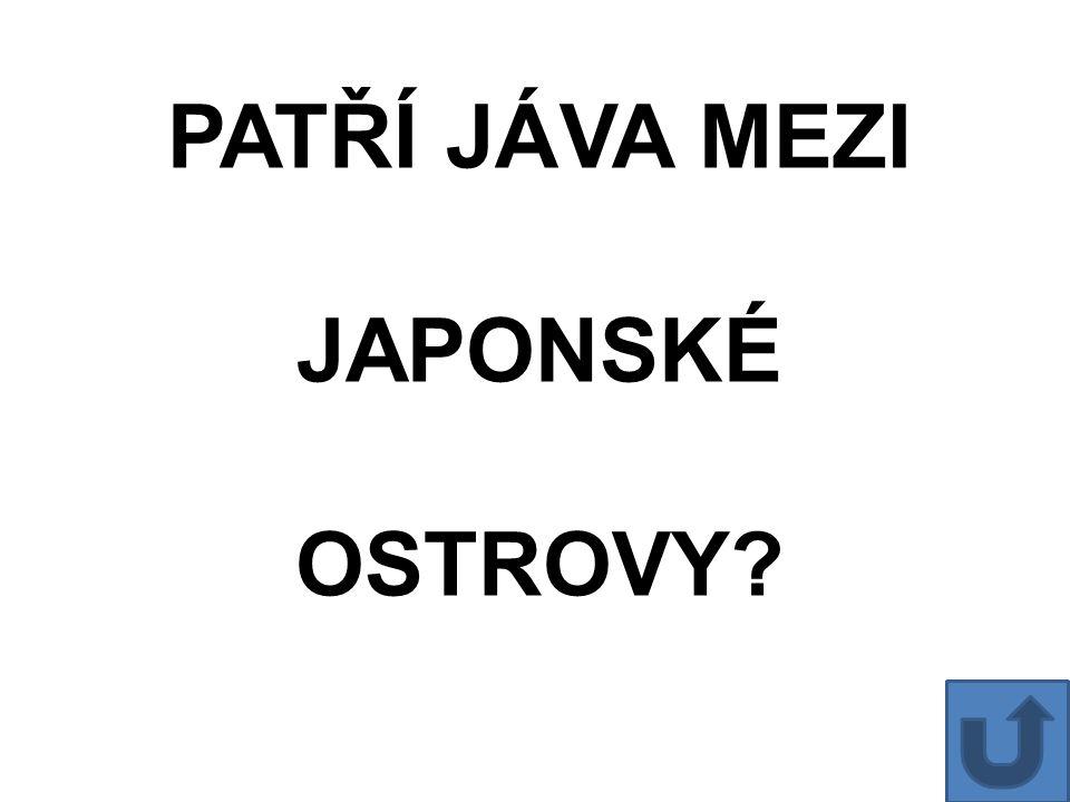 PATŘÍ JÁVA MEZI JAPONSKÉ OSTROVY