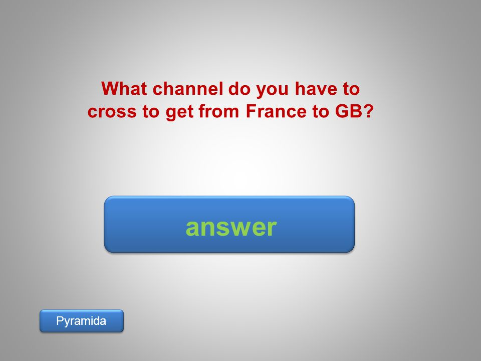 What channel do you have to cross to get from France to GB