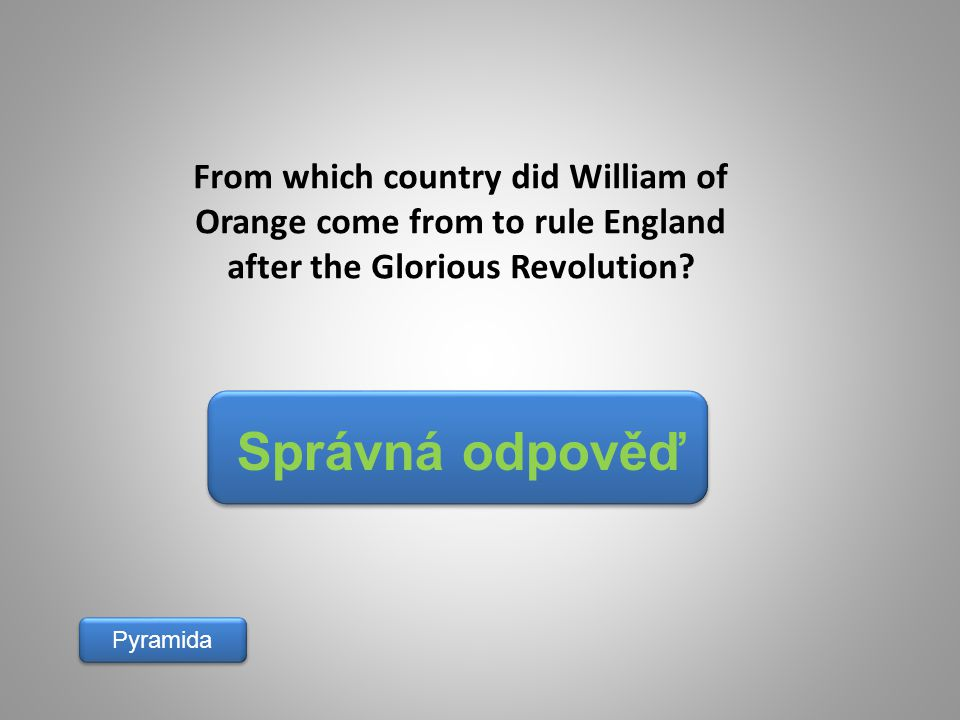 From which country did William of Orange come from to rule England after the Glorious Revolution
