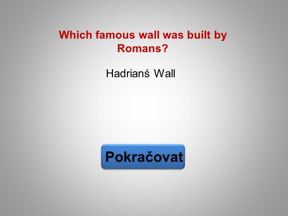 Which famous wall was built by Romans
