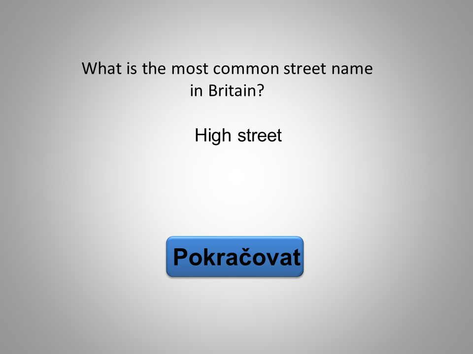 What is the most common street name in Britain
