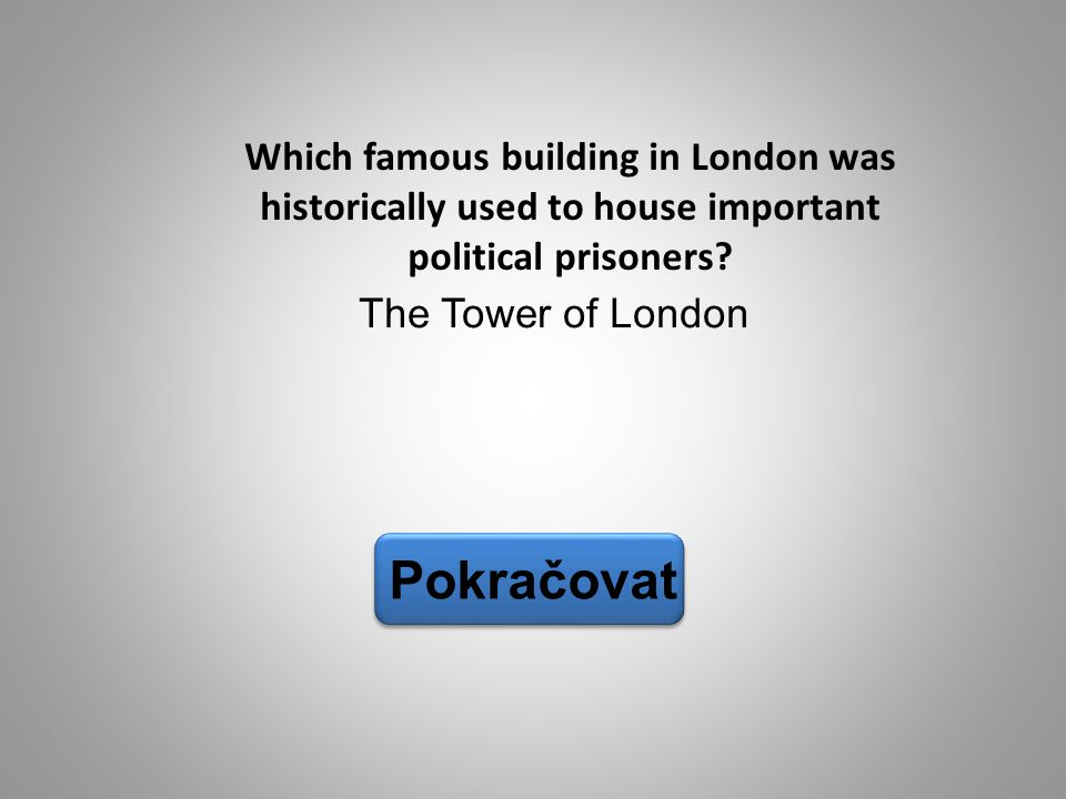 Which famous building in London was historically used to house important political prisoners