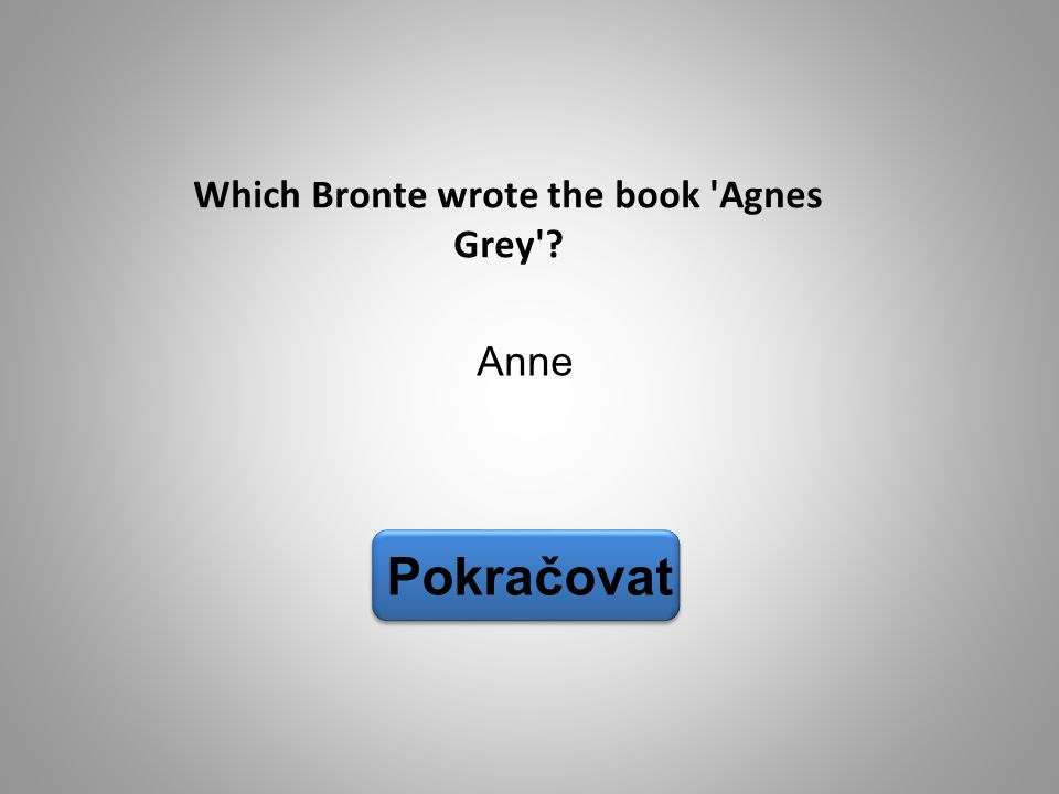 Which Bronte wrote the book Agnes Grey
