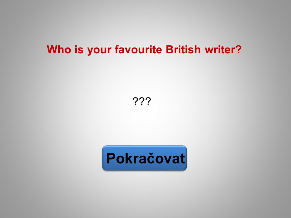 Who is your favourite British writer
