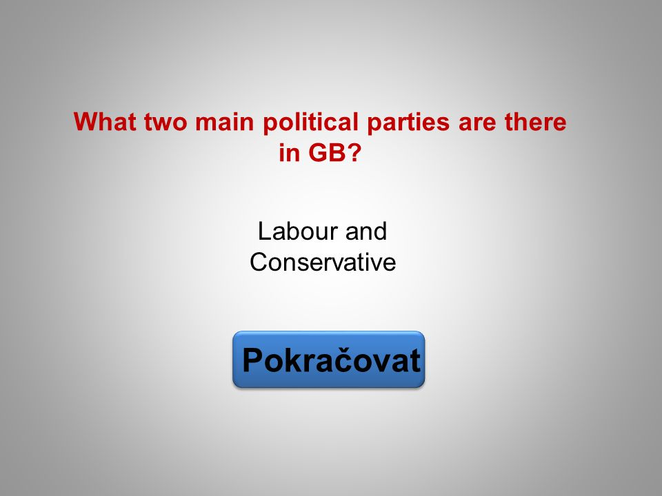 What two main political parties are there in GB