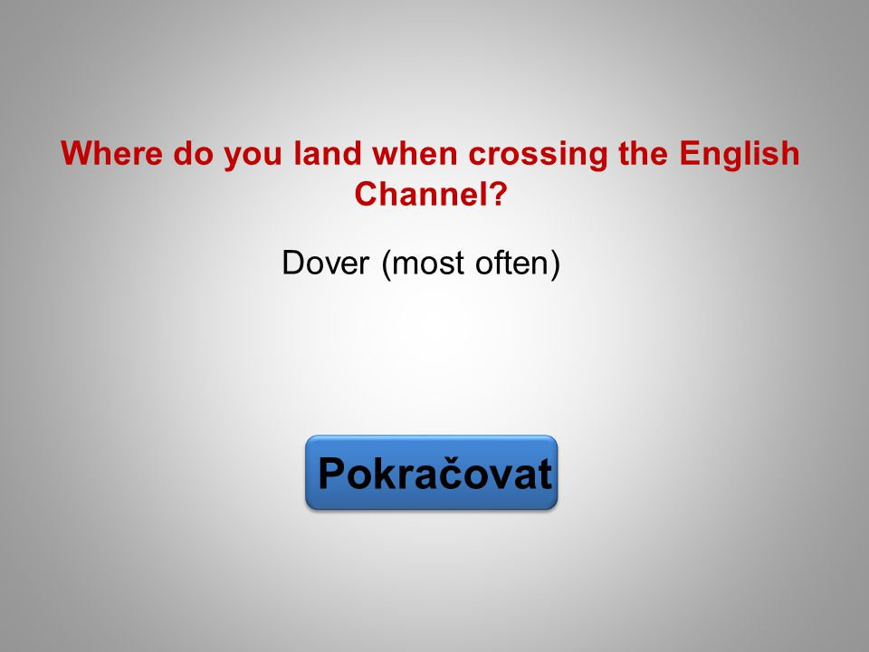 Where do you land when crossing the English Channel