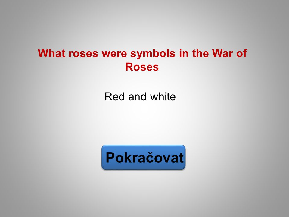 What roses were symbols in the War of Roses