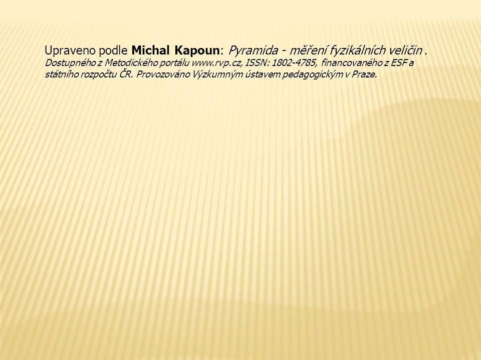 Upraveno podle Michal Kapoun: Pyramida - měření fyzikálních veličin .