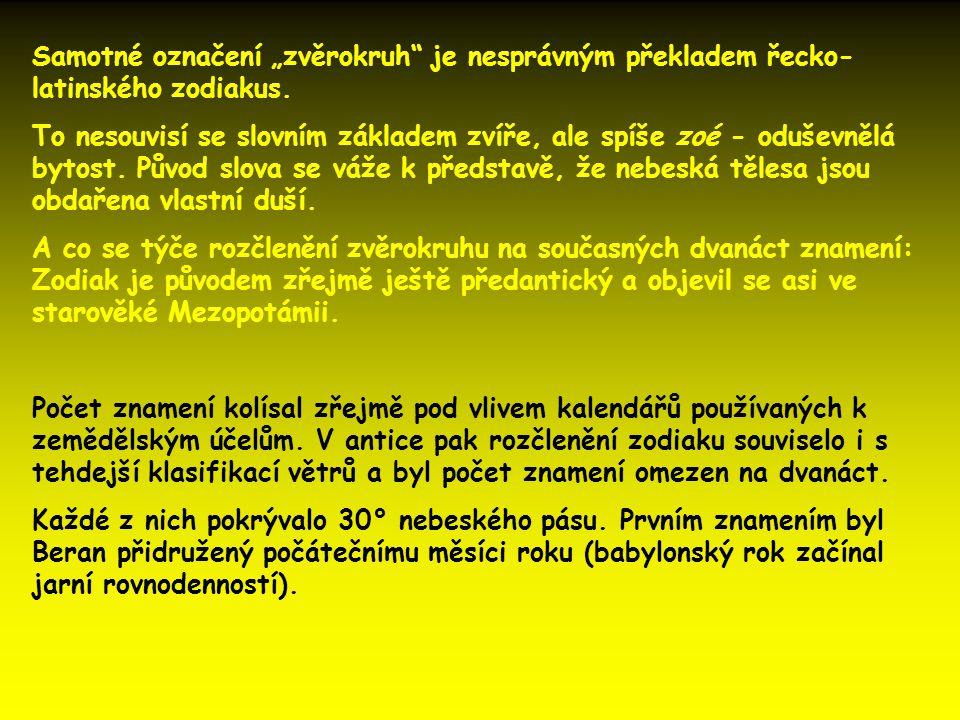 """Samotné označení """"zvěrokruh je nesprávným překladem řecko-latinského zodiakus."""