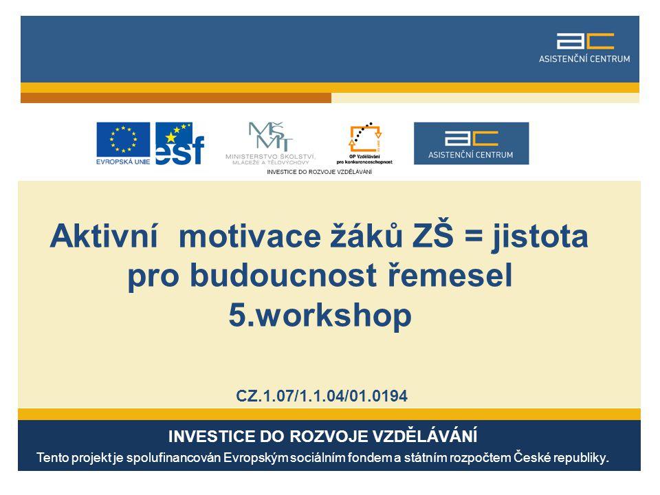 Aktivní motivace žáků ZŠ = jistota pro budoucnost řemesel 5.workshop