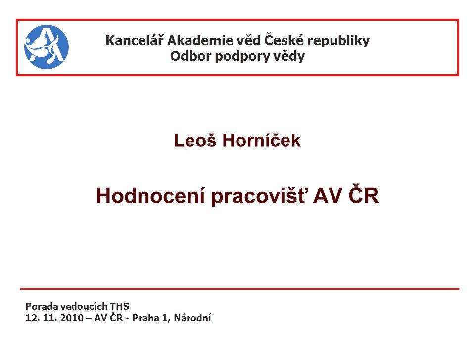 Kancelář Akademie věd České republiky Hodnocení pracovišť AV ČR