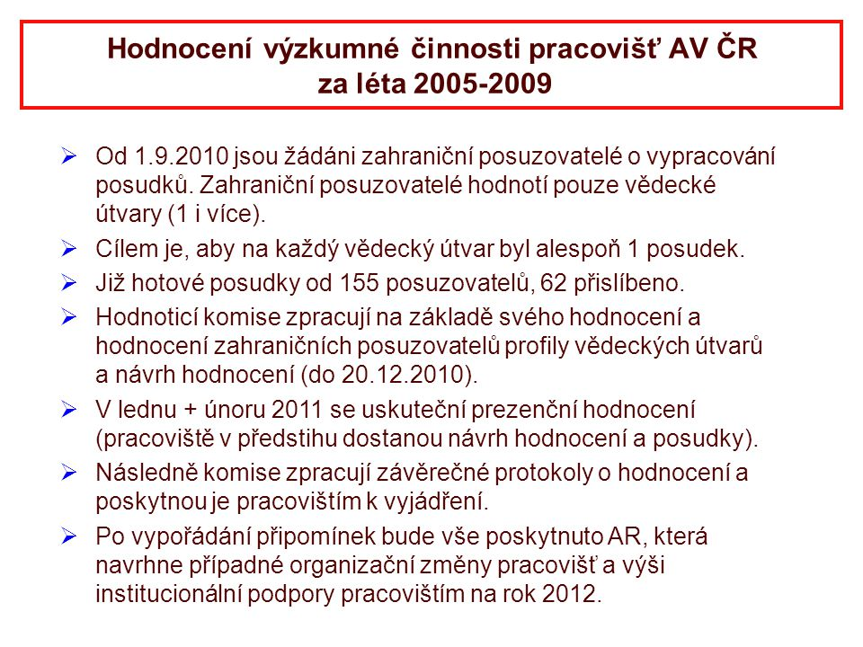 Hodnocení výzkumné činnosti pracovišť AV ČR za léta 2005-2009