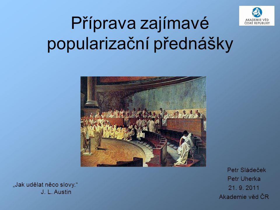 Příprava zajímavé popularizační přednášky