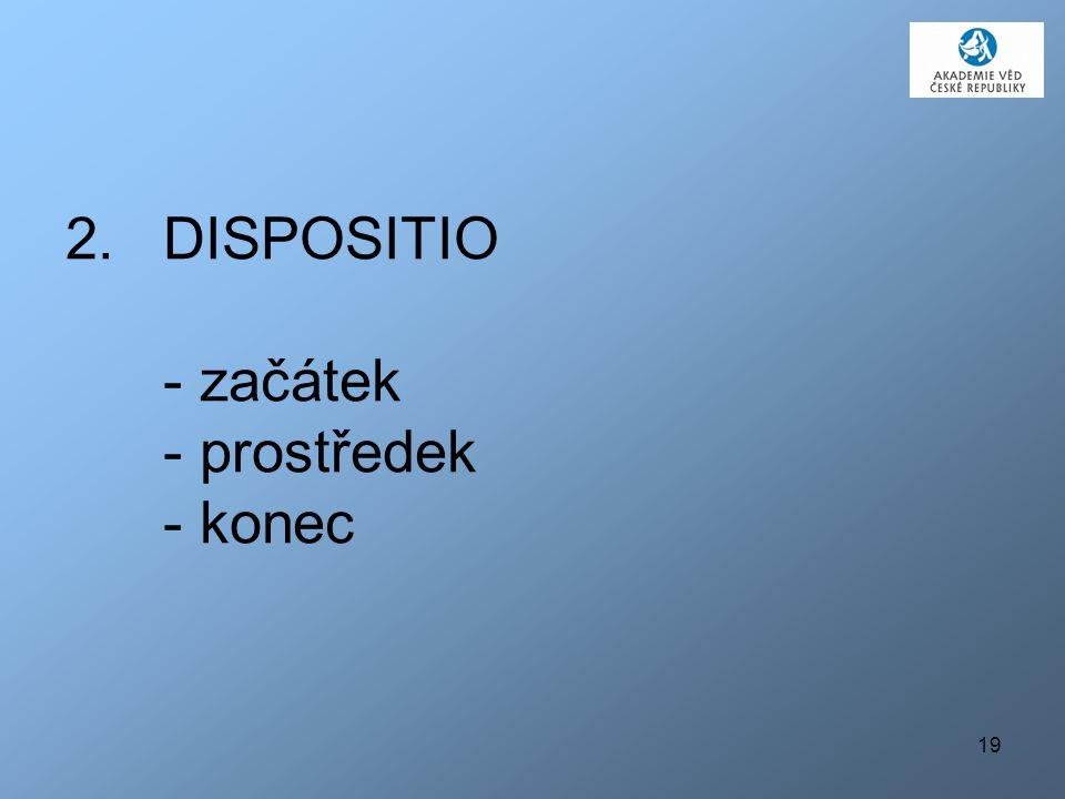 DISPOSITIO - začátek - prostředek - konec