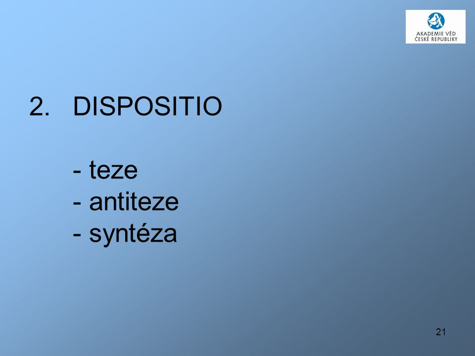 DISPOSITIO - teze - antiteze - syntéza