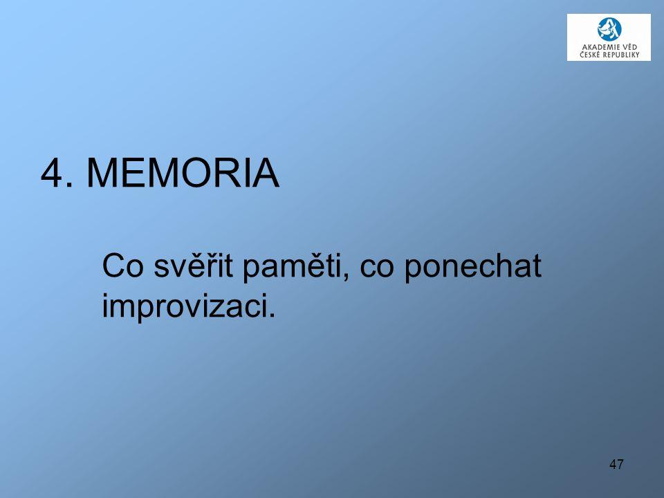 4. MEMORIA Co svěřit paměti, co ponechat improvizaci.
