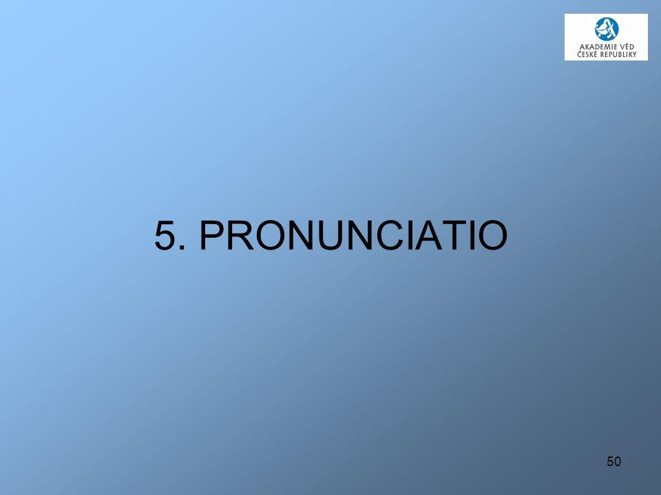 5. PRONUNCIATIO