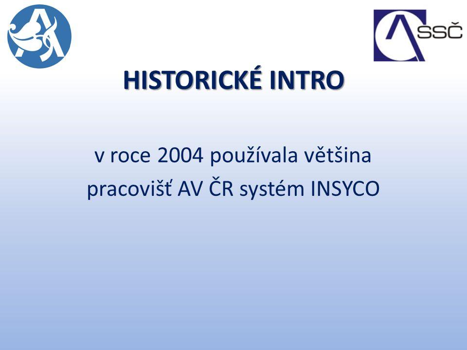 v roce 2004 používala většina pracovišť AV ČR systém INSYCO