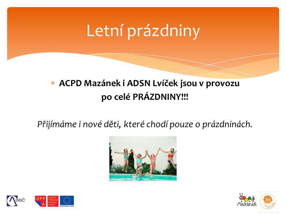 ACPD Mazánek i ADSN Lvíček jsou v provozu