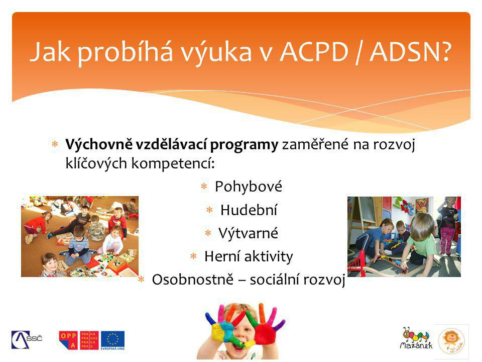 Jak probíhá výuka v ACPD / ADSN