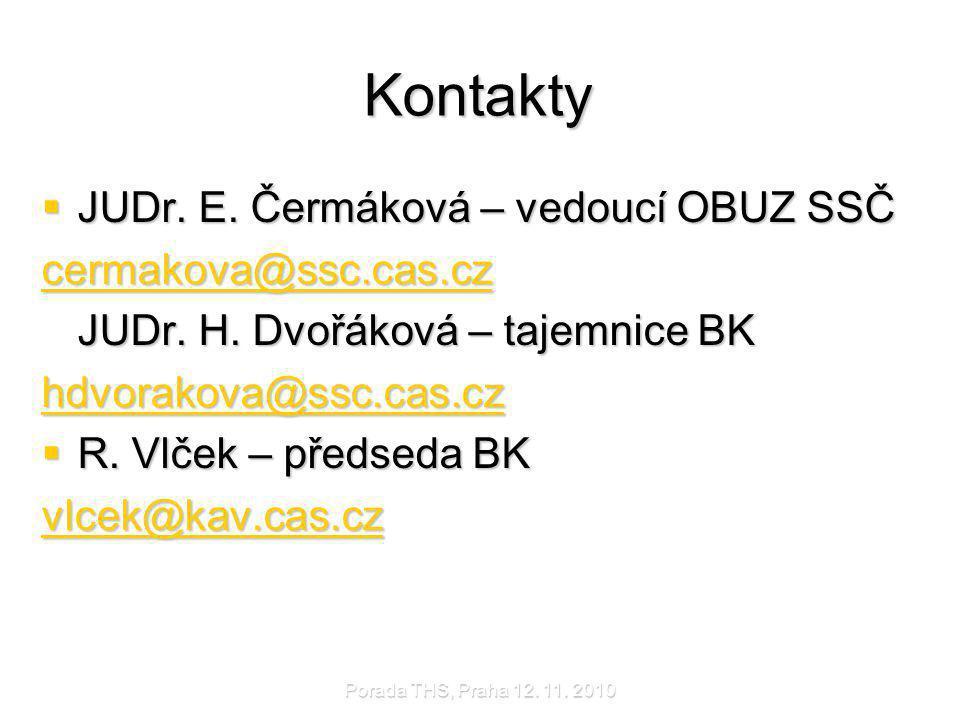 Kontakty JUDr. E. Čermáková – vedoucí OBUZ SSČ cermakova@ssc.cas.cz