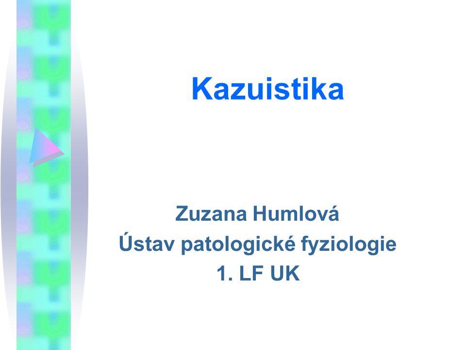 Zuzana Humlová Ústav patologické fyziologie 1. LF UK