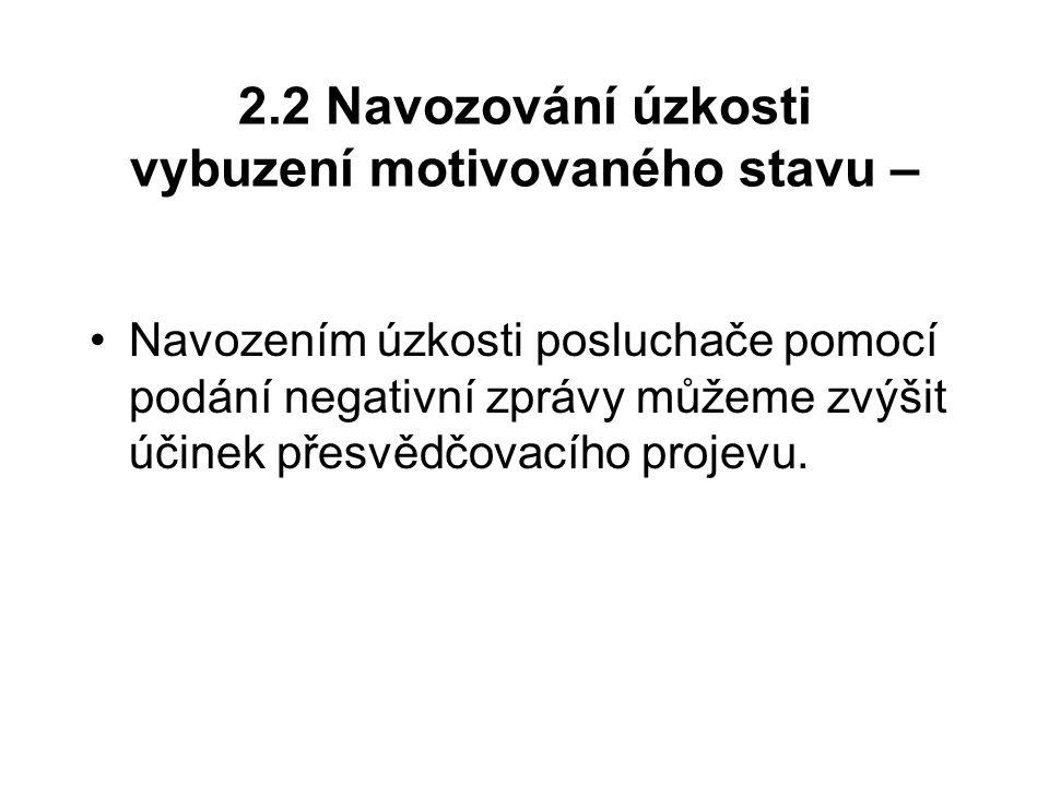2.2 Navozování úzkosti vybuzení motivovaného stavu –
