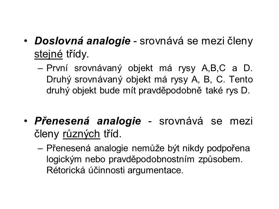 Doslovná analogie - srovnává se mezi členy stejné třídy.