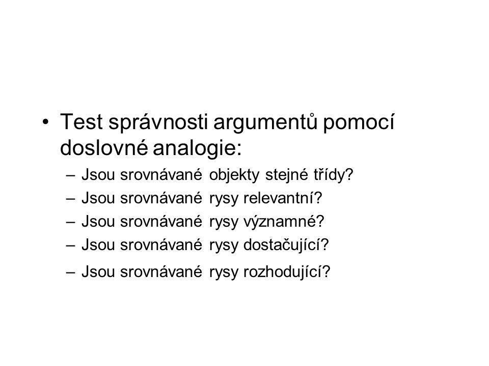 Test správnosti argumentů pomocí doslovné analogie: