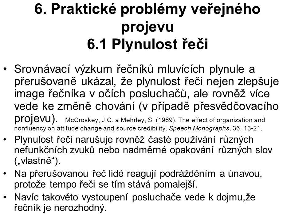 6. Praktické problémy veřejného projevu 6.1 Plynulost řeči