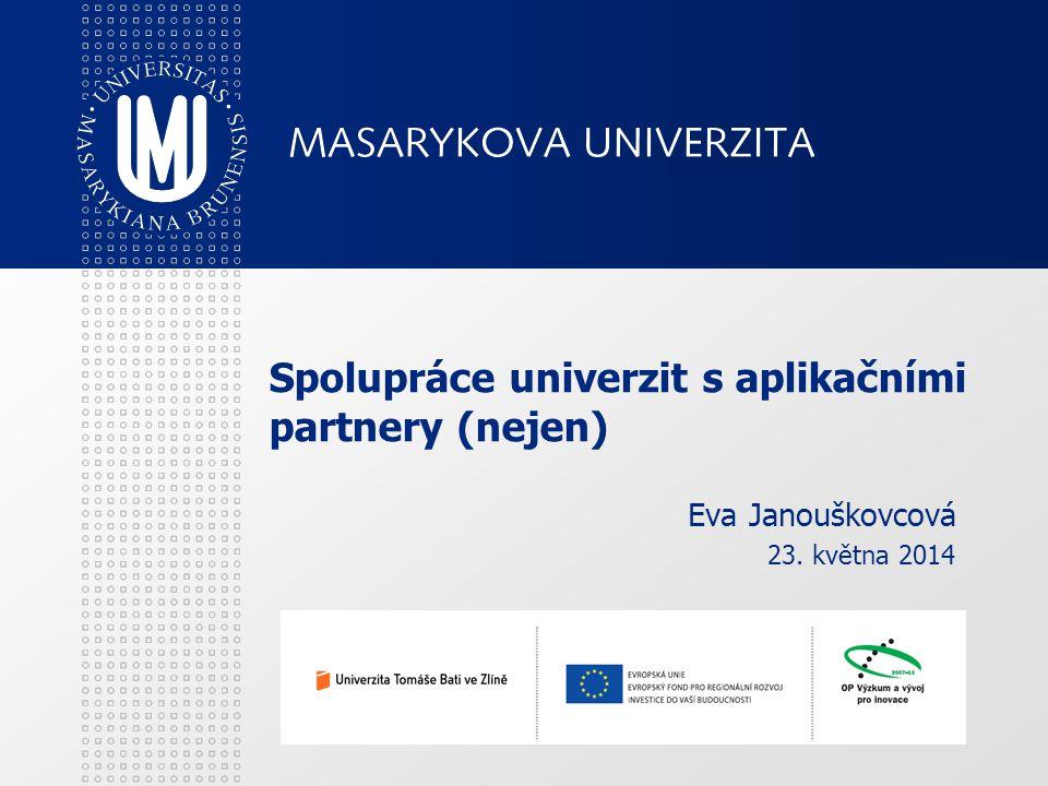 Spolupráce univerzit s aplikačními partnery (nejen). Eva Janouškovcová