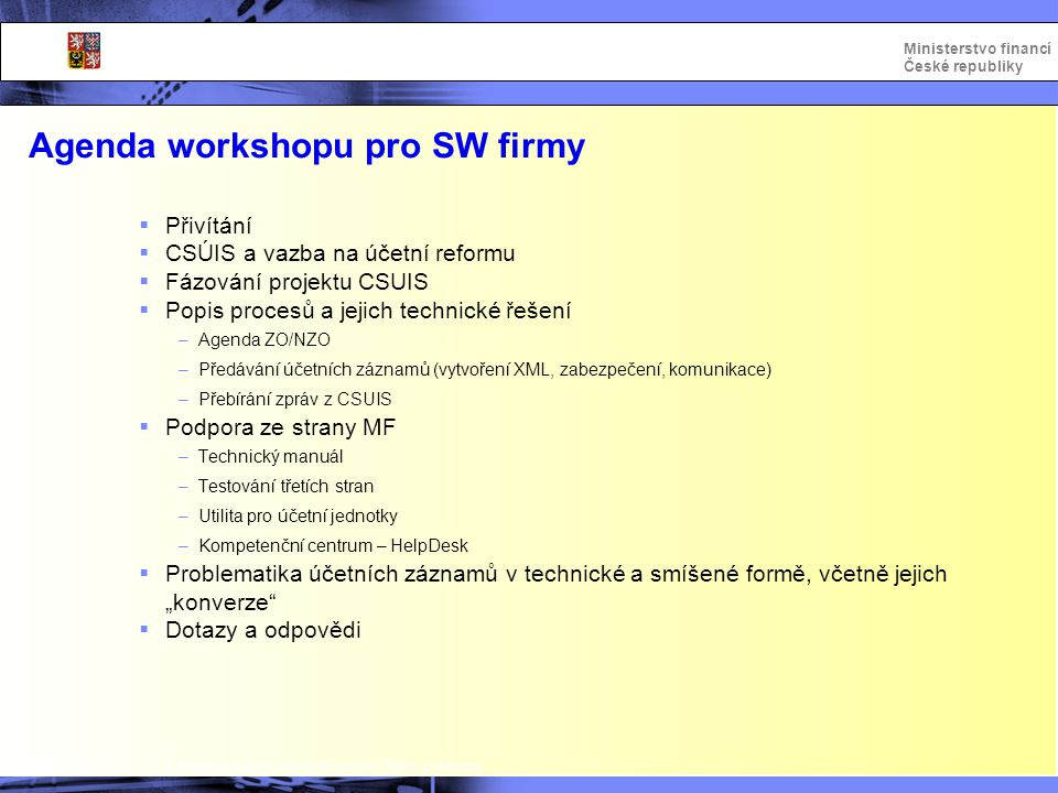Agenda workshopu pro SW firmy