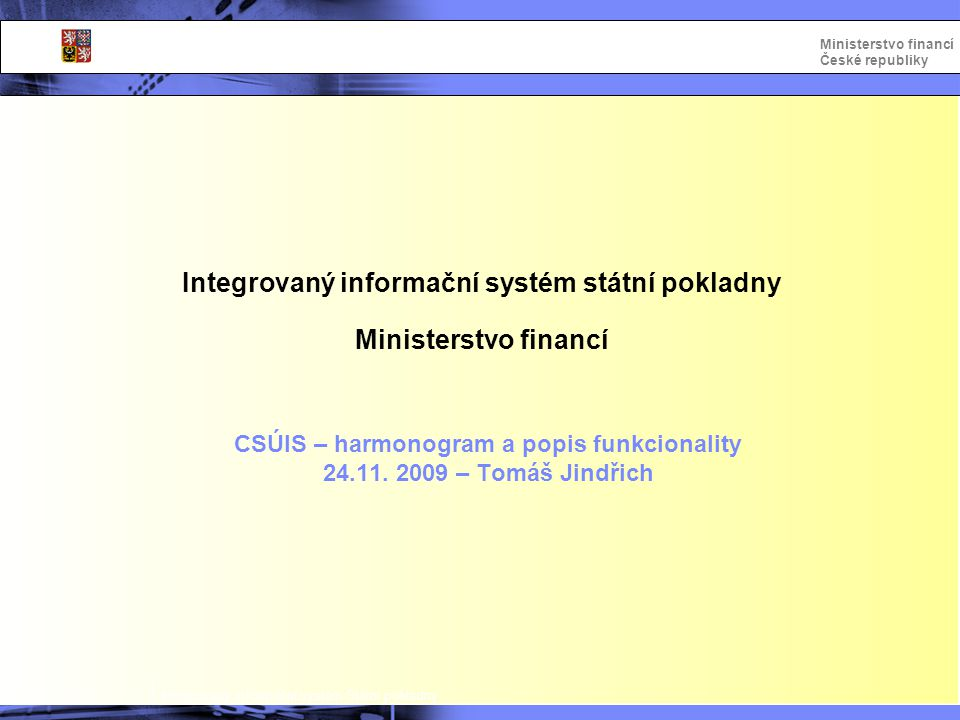 Integrovaný informační systém státní pokladny Ministerstvo financí