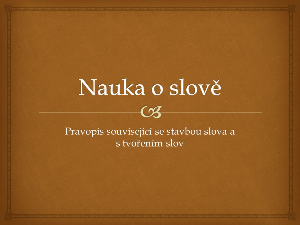 Pravopis související se stavbou slova a s tvořením slov