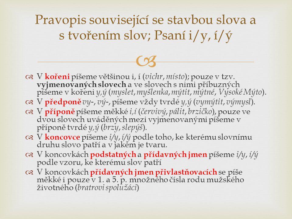 Pravopis související se stavbou slova a s tvořením slov; Psaní i/y, í/ý